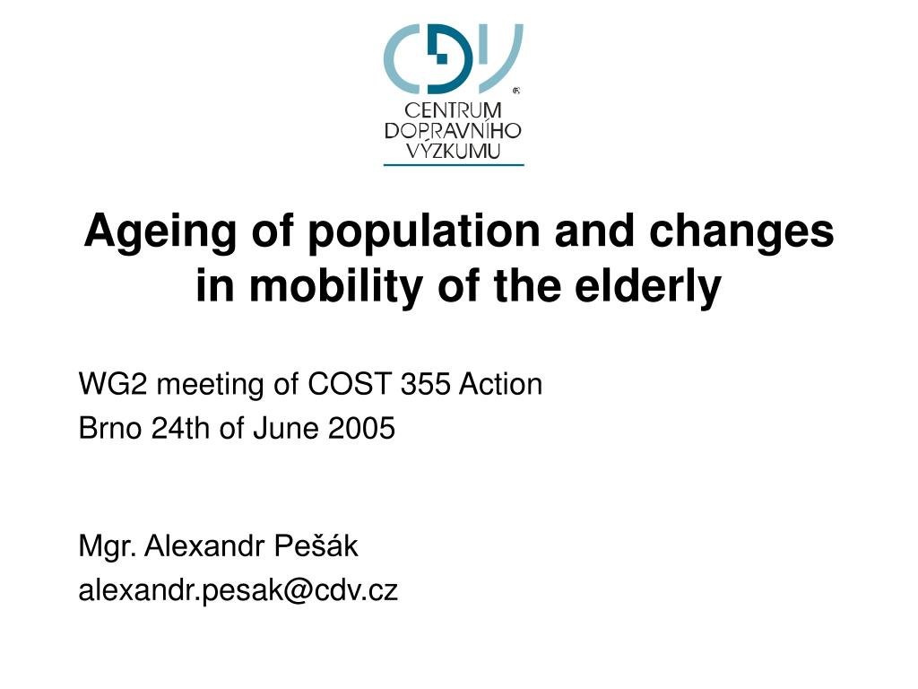 ageing of population and changes in mobility of the elderly l.