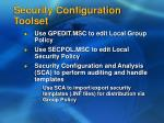security configuration toolset