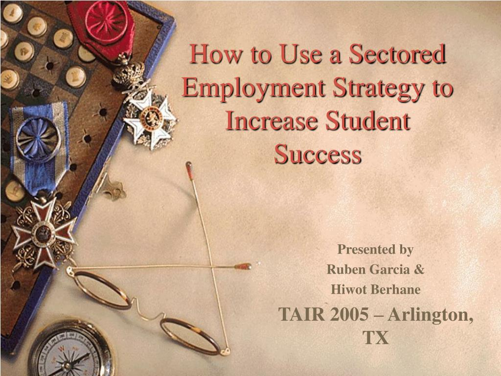 how to use a sectored employment strategy to increase student success l.