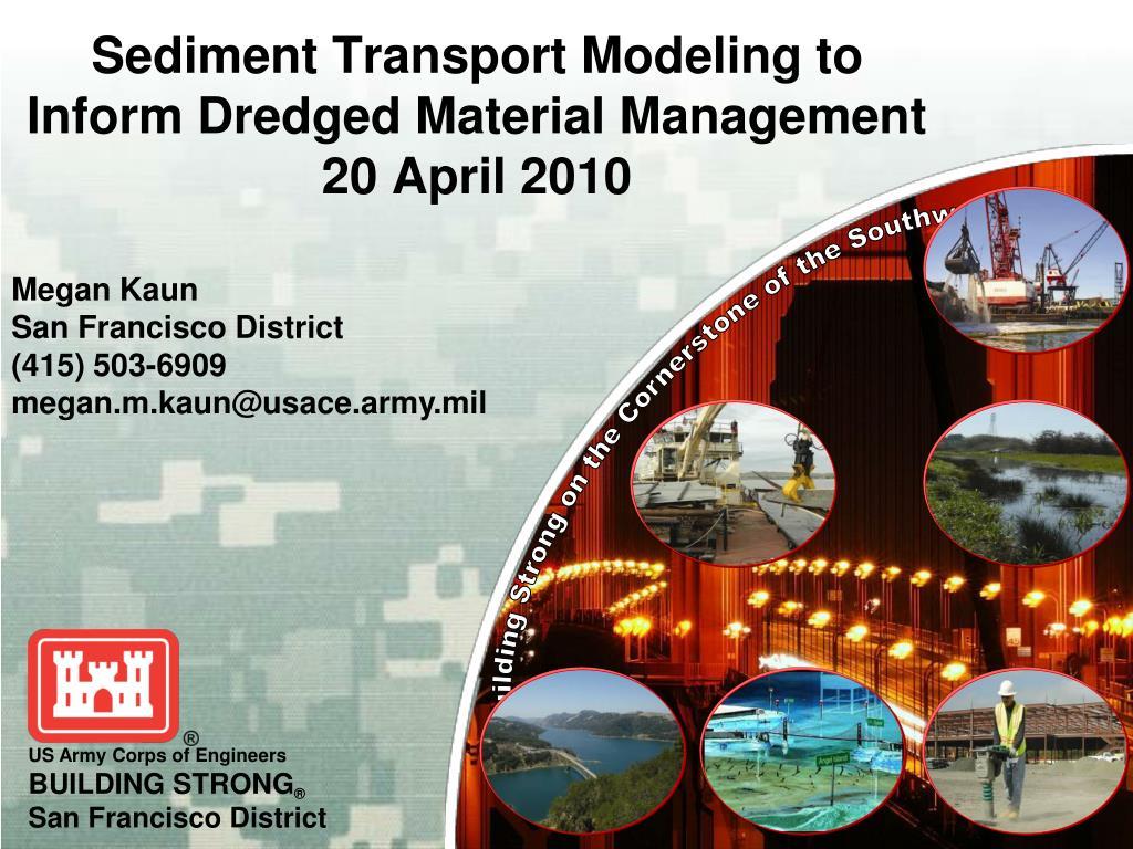 sediment transport modeling to inform dredged material management 20 april 2010 l.