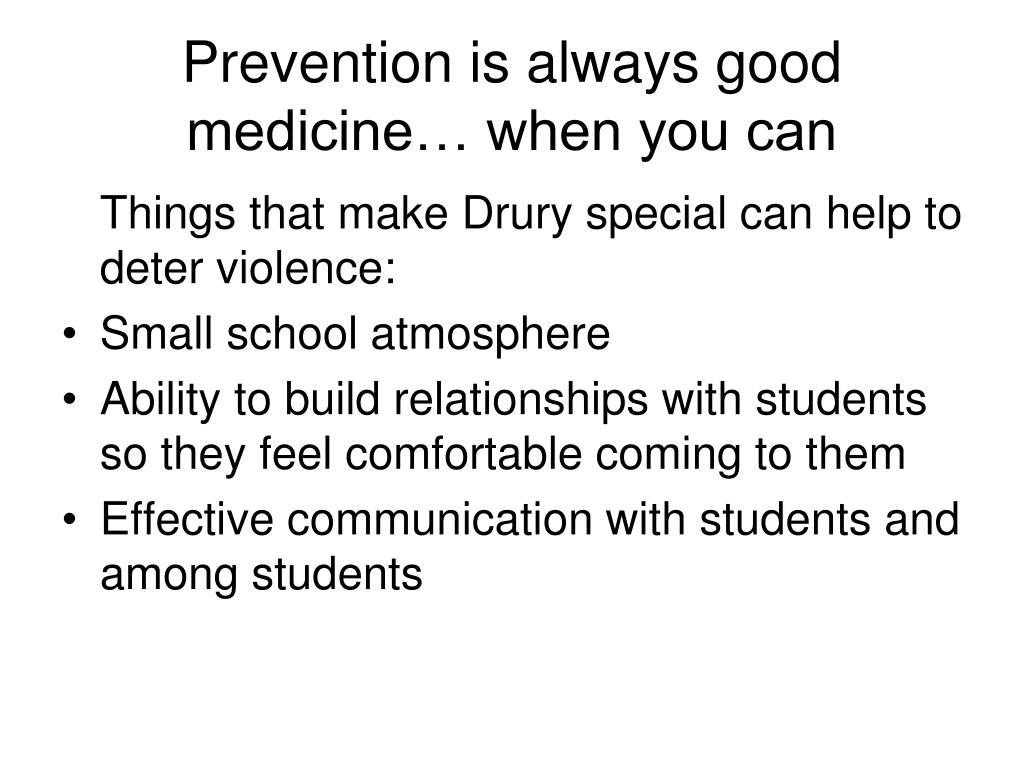 Prevention is always good medicine… when you can