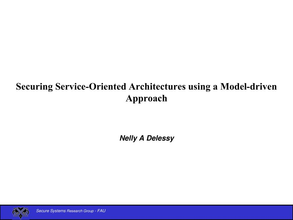 securing service oriented architectures using a model driven approach l.