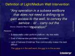 definition of light medium well intervention