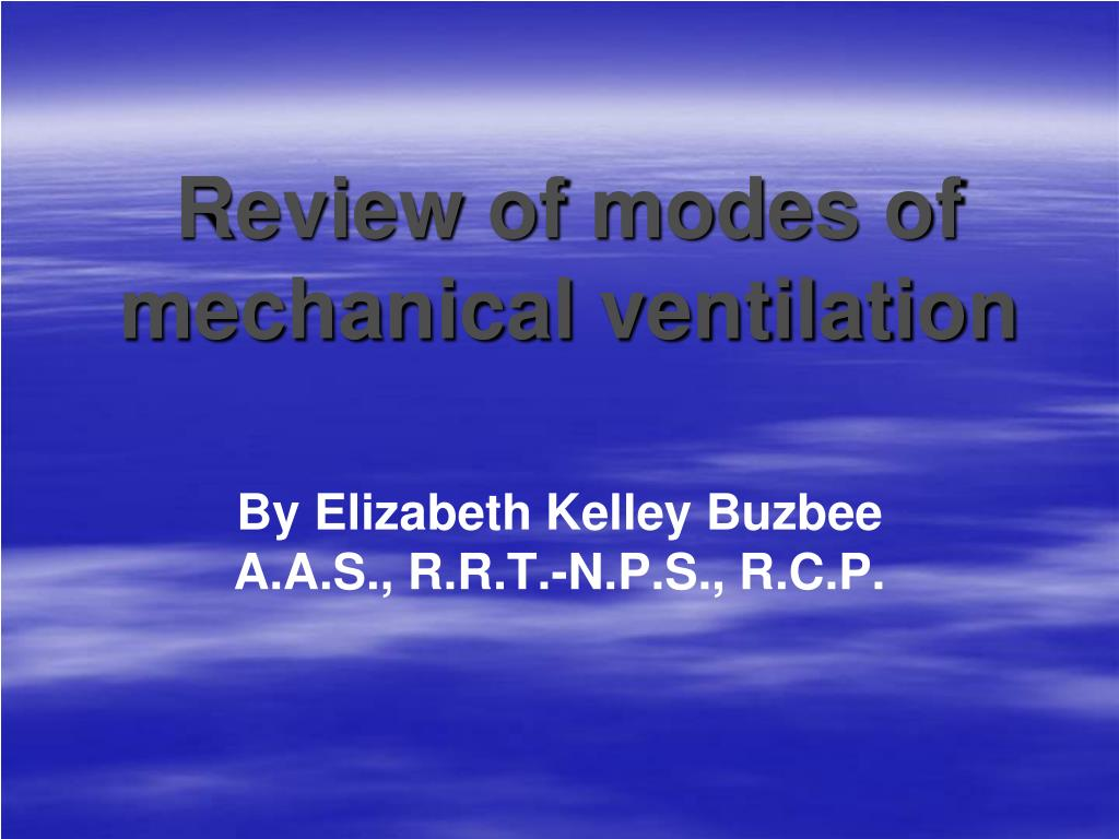 review of modes of mechanical ventilation l.
