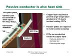 passive conductor is also heat sink