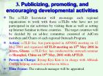3 publicizing promoting and encouraging developmental activities