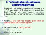 5 performing bookkeeping and accounting services