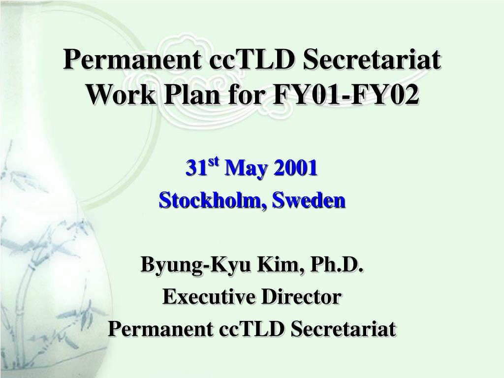 permanent cctld secretariat work plan for fy01 fy02 l.