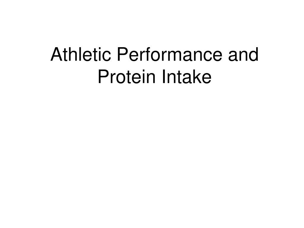 athletic performance and protein intake l.