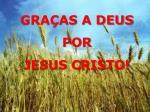 gra as a deus por jesus cristo