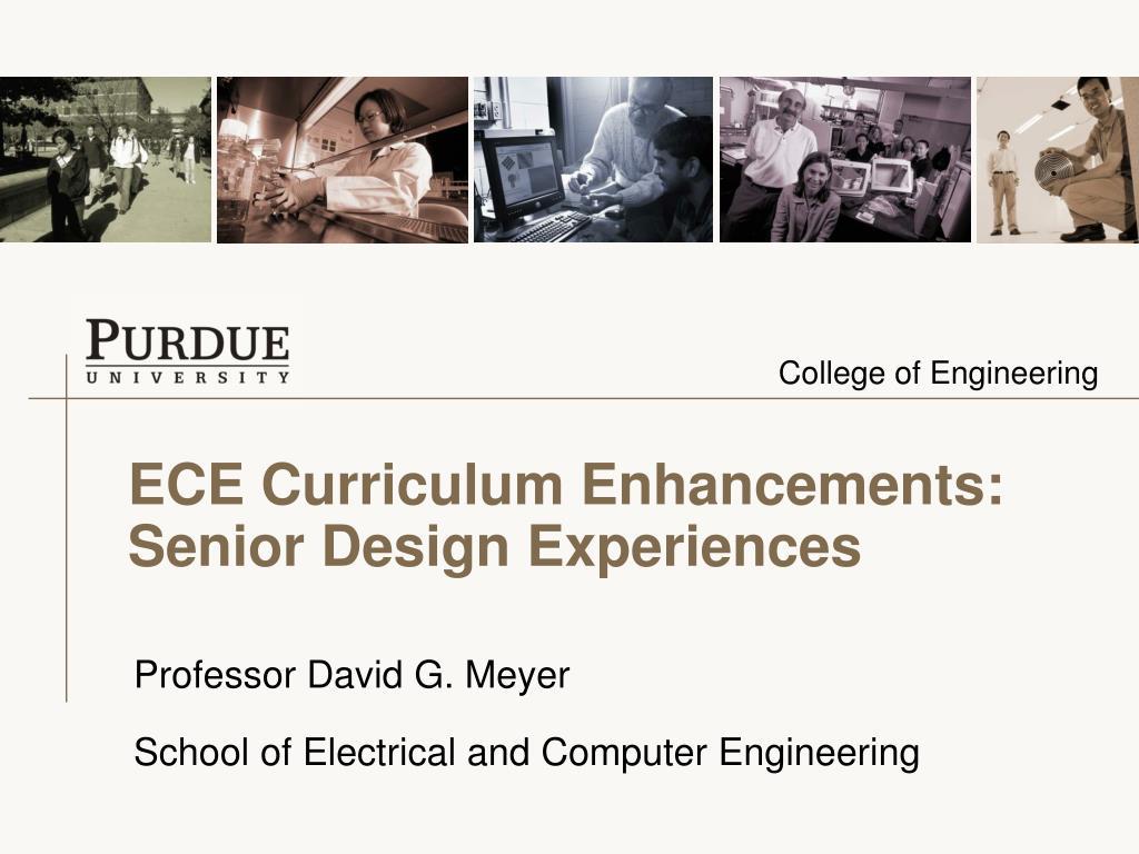 ece curriculum enhancements senior design experiences l.