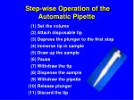 step wise operation of the automatic pipette