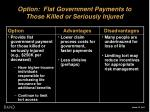 option flat government payments to those killed or seriously injured