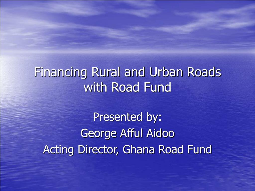 financing rural and urban roads with road fund l.