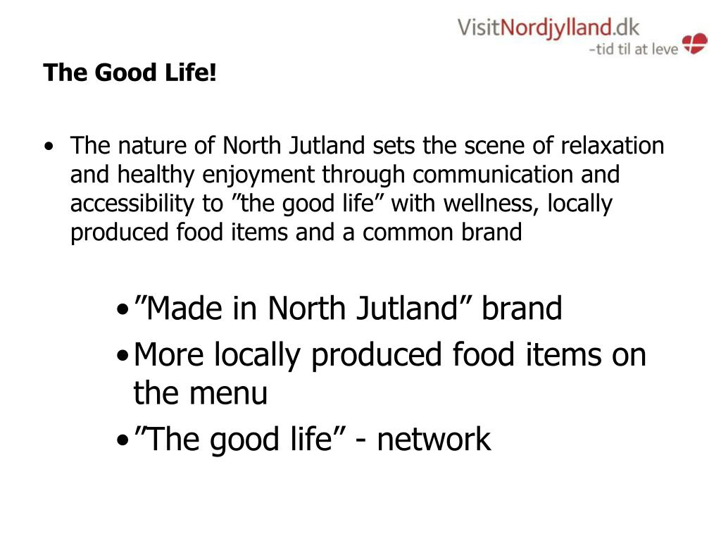 The Good Life!