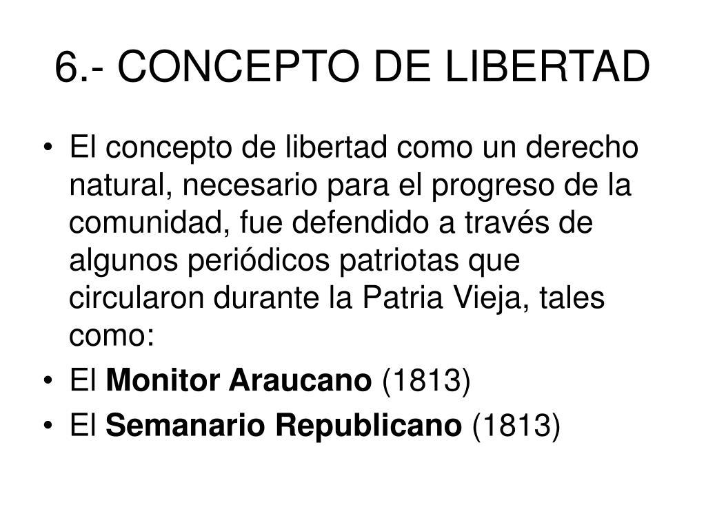 6.- CONCEPTO DE LIBERTAD