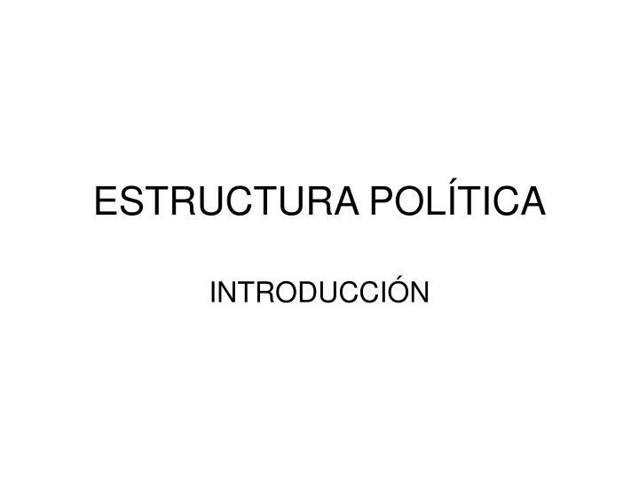 Estructura pol tica