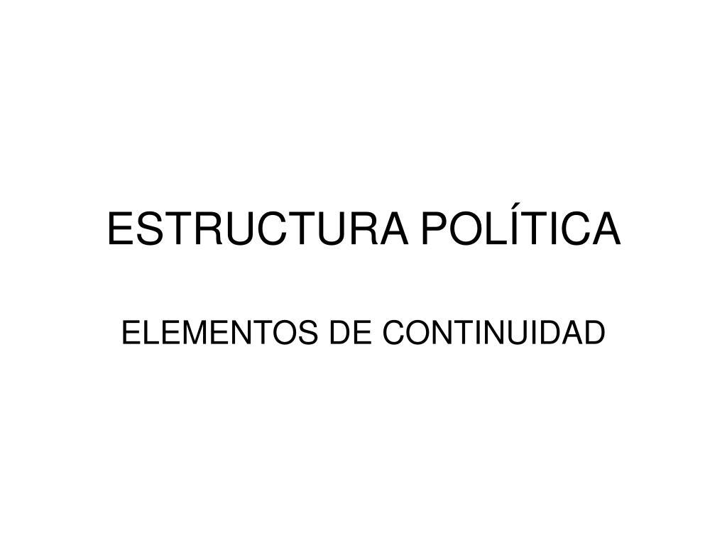 ESTRUCTURA POLÍTICA