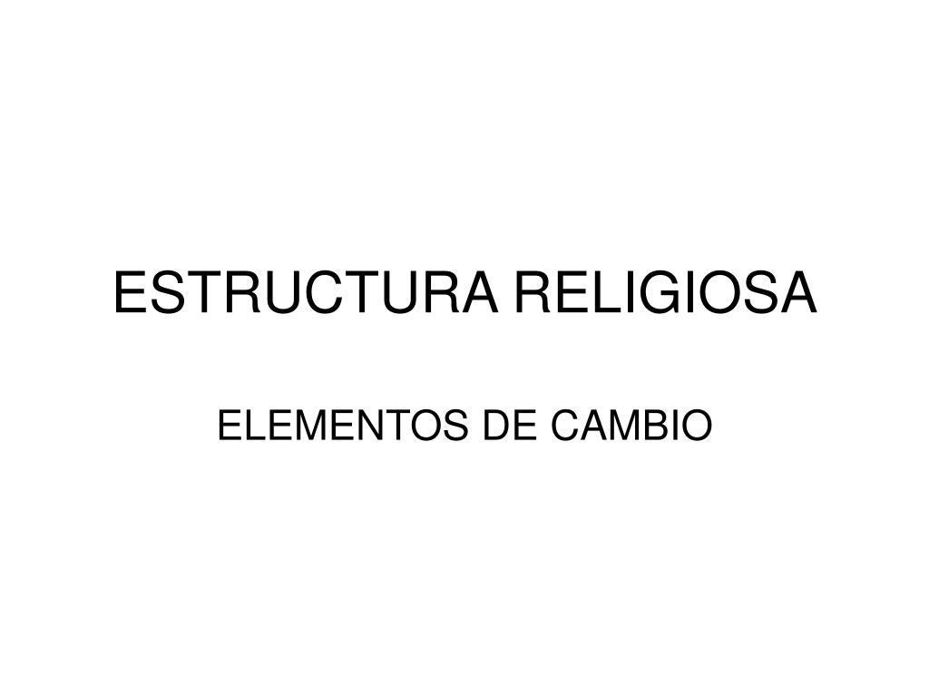 ESTRUCTURA RELIGIOSA