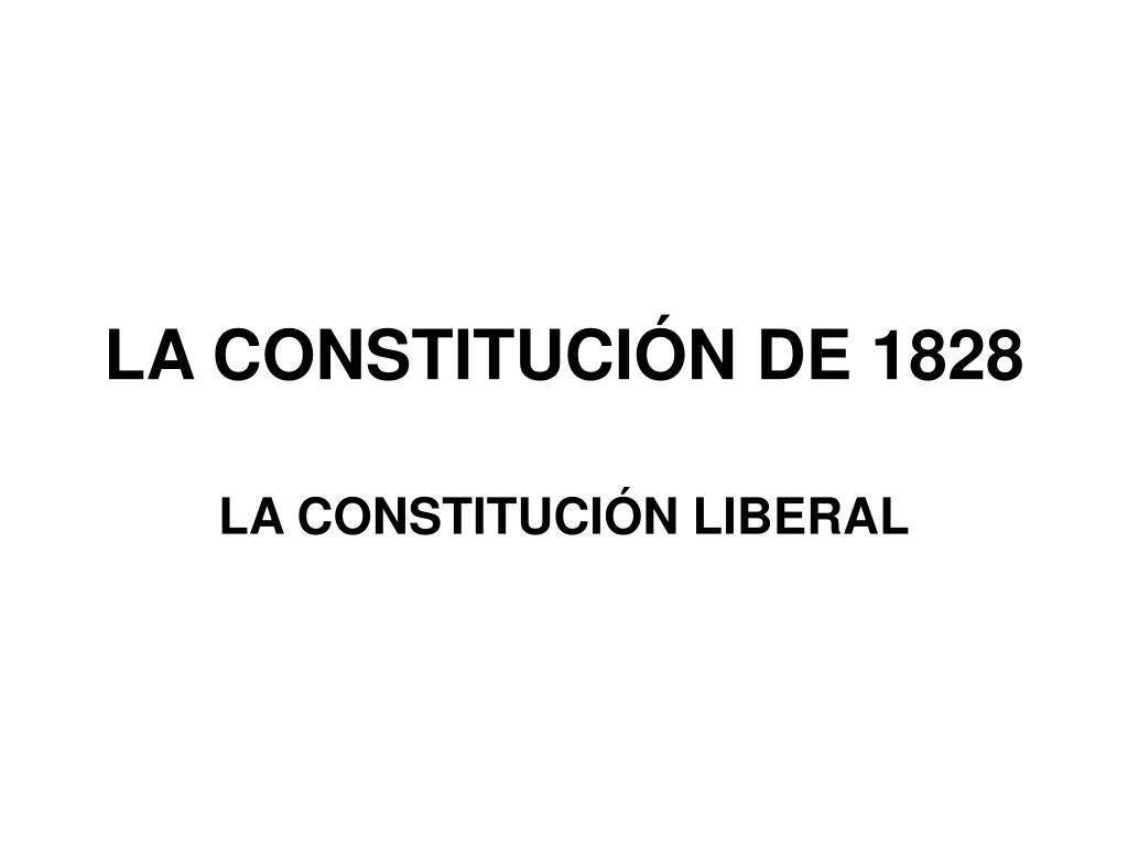 LA CONSTITUCIÓN DE 1828