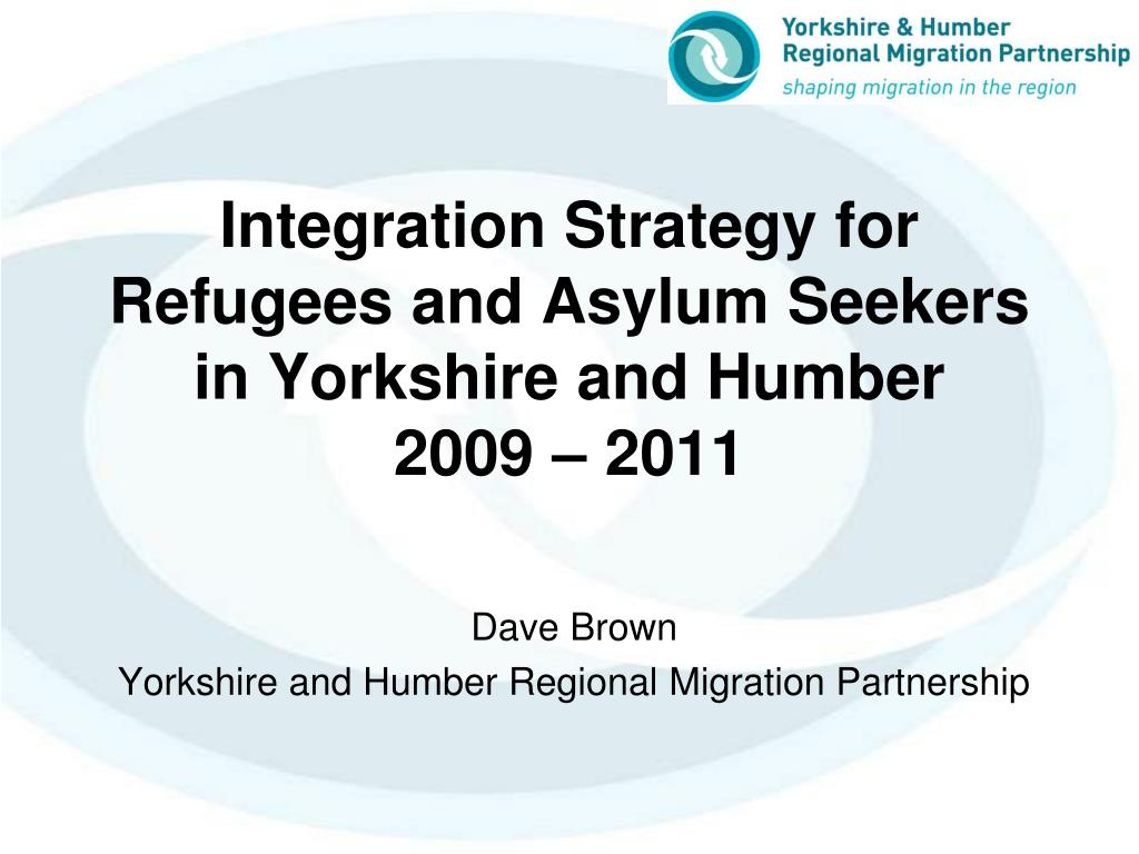 integration strategy for refugees and asylum seekers in yorkshire and humber 2009 2011 l.