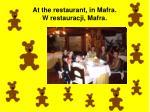 at the restaurant in mafra w restauracji mafra