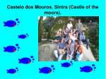 castelo dos mouros sintra castle of the moors