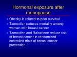 hormonal exposure after menopause