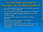 the state regional concept was developed under the following guidelines