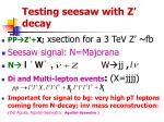 testing seesaw with z decay