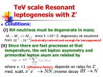 tev scale resonant leptogenesis with z