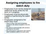 assigning employees to fire watch duty