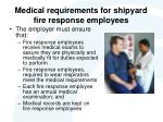 medical requirements for shipyard fire response employees
