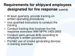 requirements for shipyard employees designated for fire response cont d