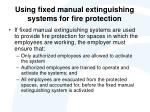 using fixed manual extinguishing systems for fire protection