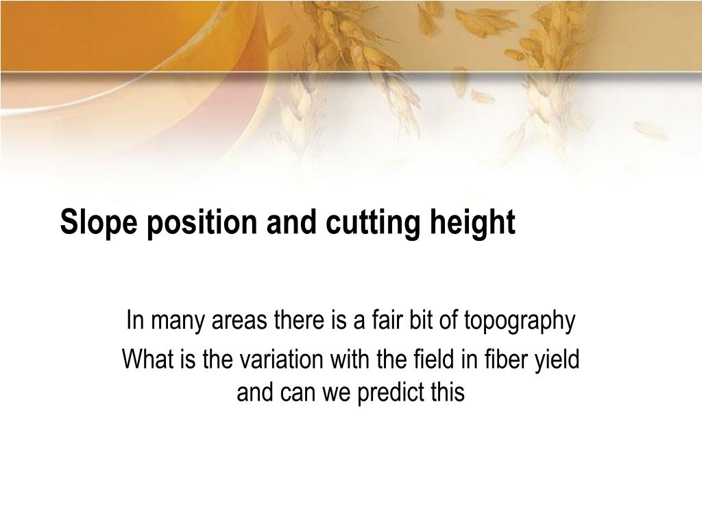 Slope position and cutting height