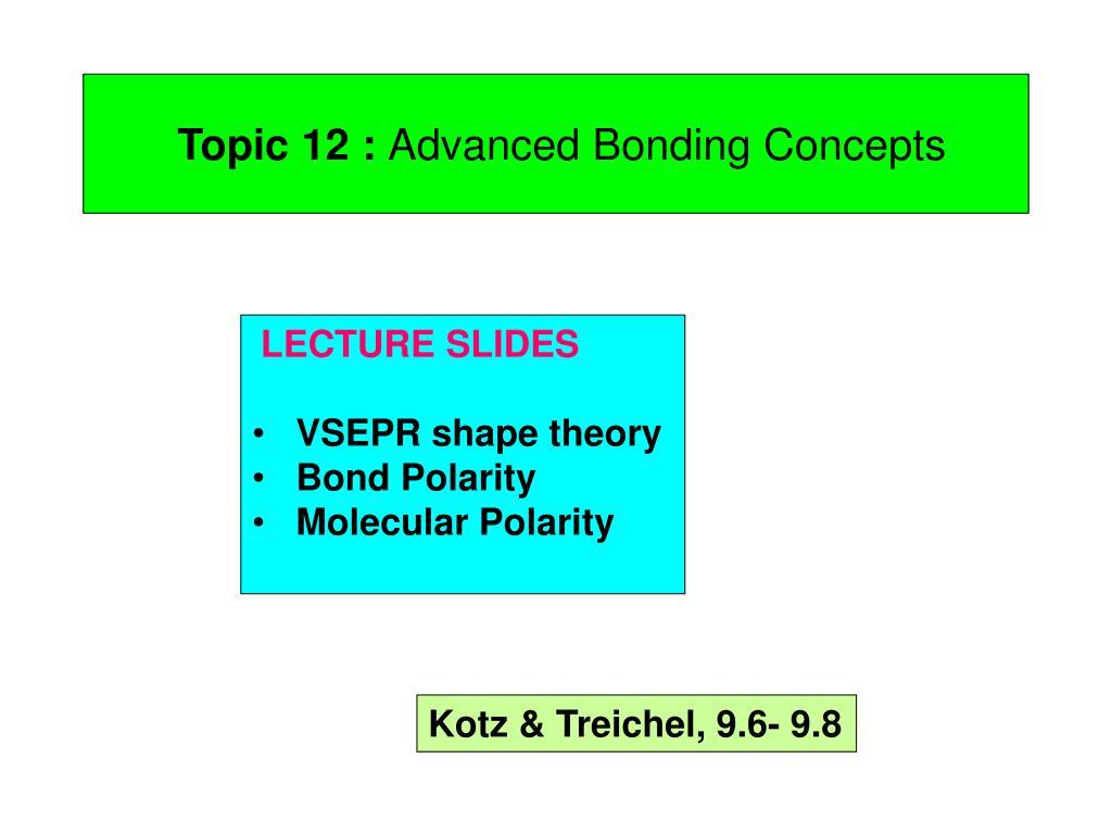 topic 12 advanced bonding concepts l.