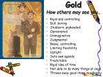 gold how others may see you