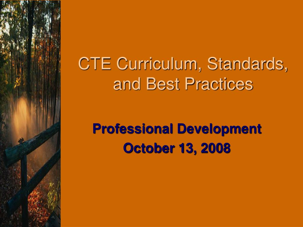 cte curriculum standards and best practices l.