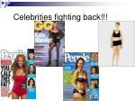 celebrities fighting back