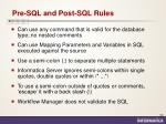 pre sql and post sql rules
