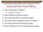 communication between separate pre award and post award offices