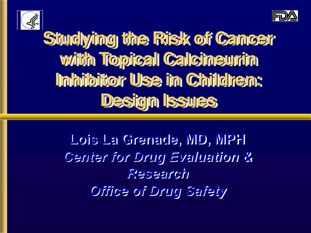 studying the risk of cancer with topical calcineurin inhibitor use in children design issues l.