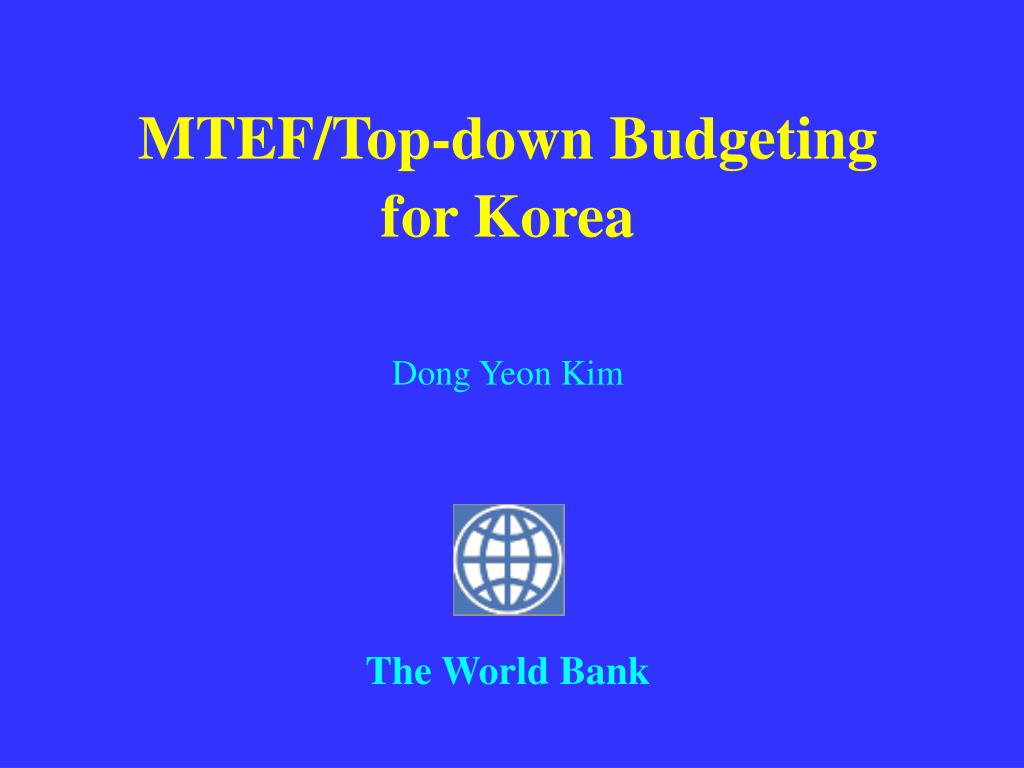 mtef top down budgeting for korea dong yeon kim the world bank l.