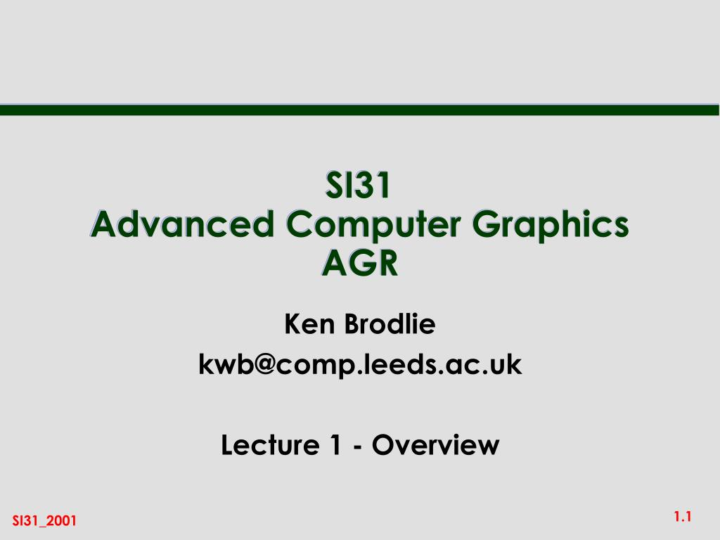 si31 advanced computer graphics agr l.