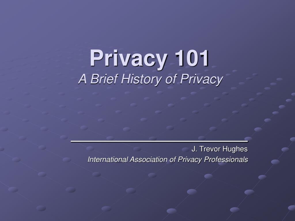 privacy 101 a brief history of privacy l.
