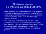 north america as a post industrial globalized economy