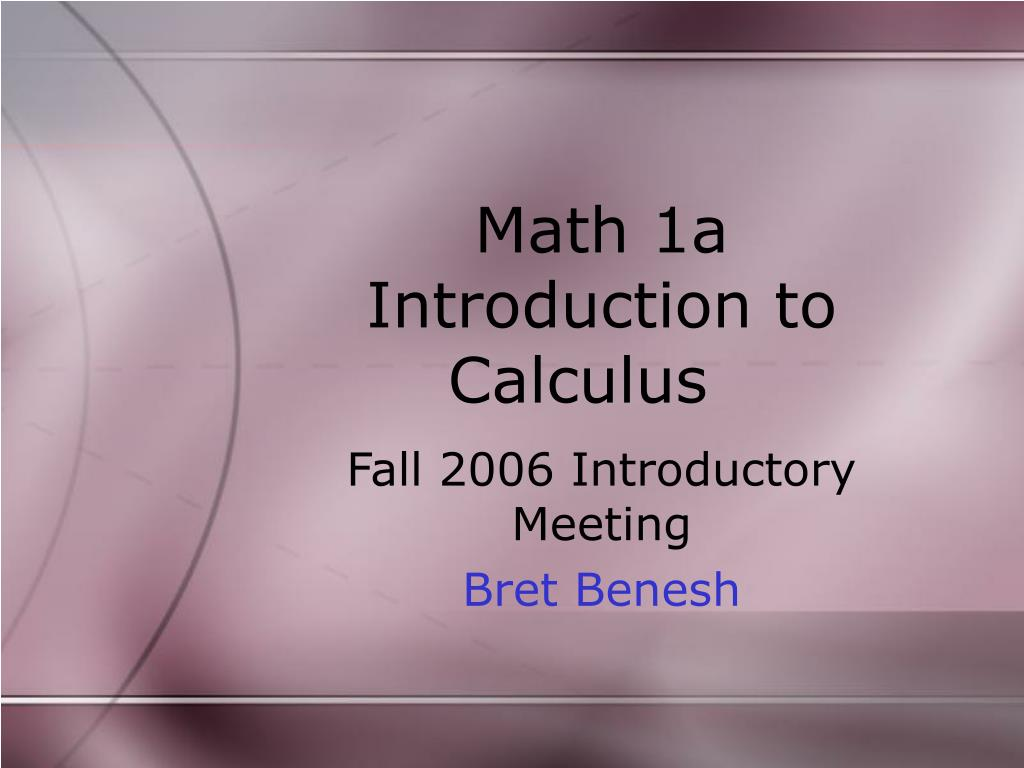 math 1a introduction to calculus l.