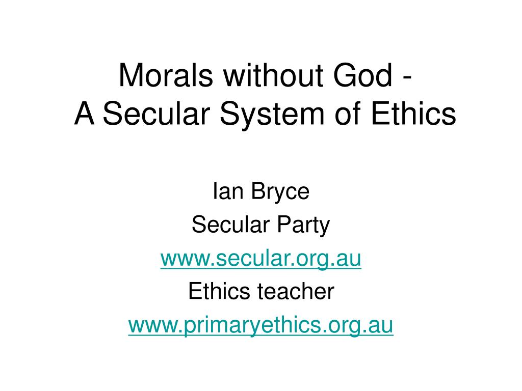morals without god a secular system of ethics l.