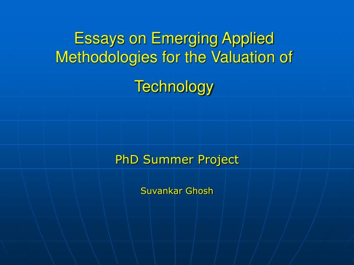essays on emerging applied methodologies for the valuation of technology n.